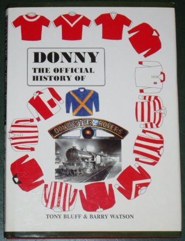 Donny - The Official History of Doncaster Rovers, by Tony Bluff and Barry Watson